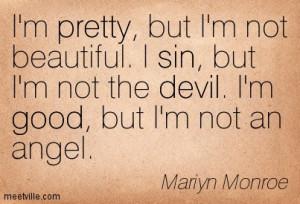 im-pretty-but-im-not-beautiful-i-sin-but-im-not-the-devil-im-good-but ...