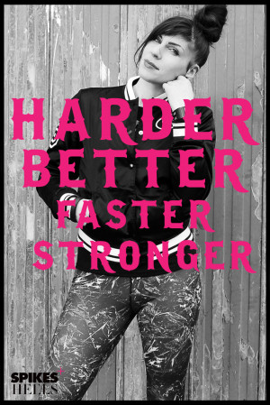 Daily motivation: Today, be harder, better, faster, stronger than ...