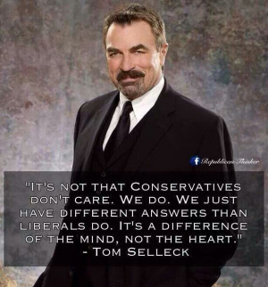 Tom Selleck. I like this... but it IS a difference of the heart, too ...