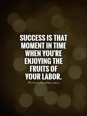 Success Quotes Hard Work Quotes Moment Quotes