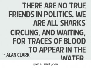 alan-clark-quotes_17998-3.png