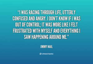 quote-Jimmy-Nail-i-was-racing-through-life-utterly-confused-25870.png