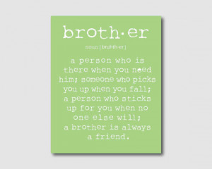 ... Sticks Up For You When No One Else Will, A Brother Is Always A Friend