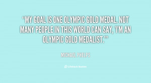 File Name : quote-Michael-Phelps-my-goal-is-one-olympic-gold-medal ...