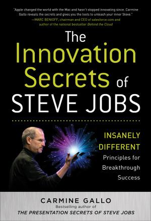 Carmine Gallo's new book, The Innovation Secrets of Steve Jobs ...