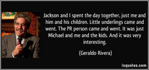 Jackson and I spent the day together, just me and him and his children ...