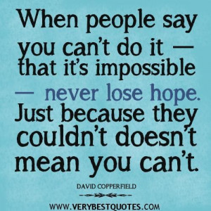 Never lose hope quotes do the impossible quotes