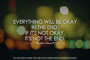 Dont Worry Everything Will Be Ok Quotes Everything will be okay