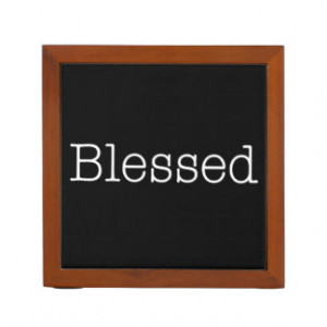 Blessed Quotes Inspirational Faith Quote Desk Organizers
