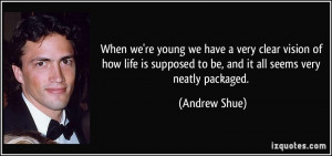 When we're young we have a very clear vision of how life is supposed ...