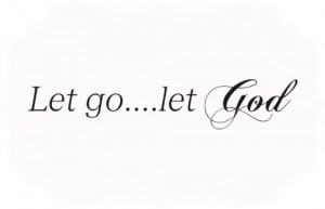 Let go....Let God