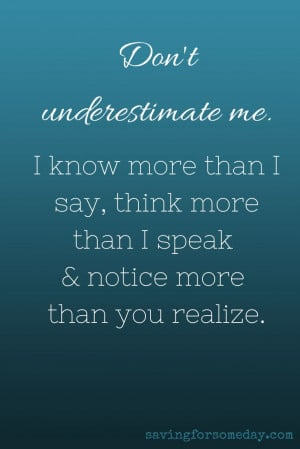 Don't Underestimate Me #quote Memories Tablet, Me Quotes, Beautiful ...
