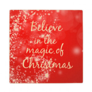 Believe in the magic of Christmas Quote Wood Coaster