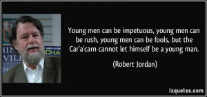 quote-young-men-can-be-impetuous-young-men-can-be-rush-young-men-can ...