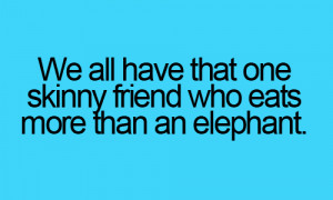 we all have that friend funny quotes funny quotes we