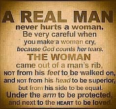 For all the men.... treat the women right... they are equals/your ...