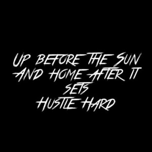 Rise And Grind Tumblr Quotes Rise and grind.