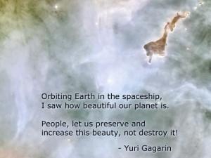 ... Quote credit: Yuri GagarinImage source: NASA.govComposition by: quotes