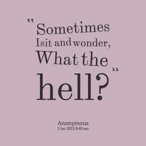 Sometimes I Wonder Quotes