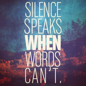 Topics: Silence Picture Quotes , Words Picture Quotes