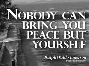 ... waldo emerson peace quotes nobody can bring you peace but yourself