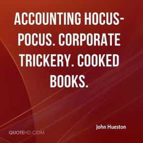 Accounting Hocus Pocus Corporate Trickery Cooked Books