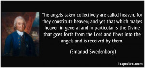 taken collectively are called heaven, for they constitute heaven ...