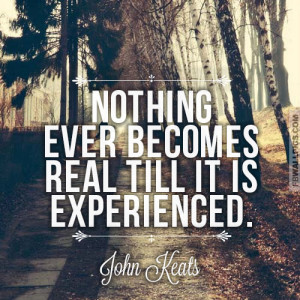 John Keats Nothing Ever Becomes Real Quote Picture