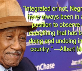 You can read this quote by Albert Murray, from his book The Omni ...