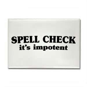spell check is impotent