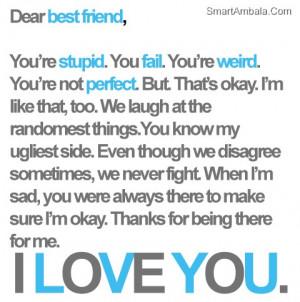 Dear Best Friend,You're Stupid ~ Best Friend Quote