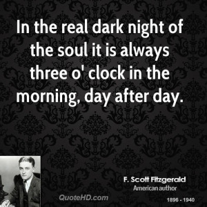 In the real dark night of the soul it is always three o' clock in the ...