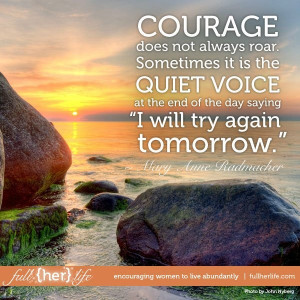 Courage is to try again...