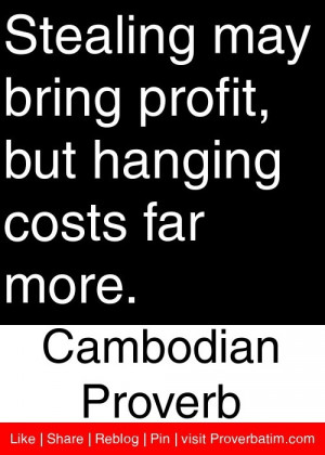 Stealing may bring profit, but hanging costs far more. - Cambodian ...