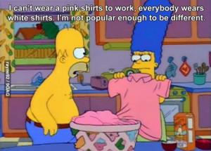 Homero lo dijo, no soy lo suficientemente popular para ser diferente ...