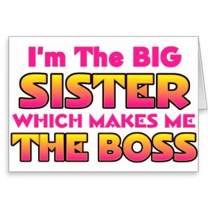 The Big Sister...Boss Greeting Card