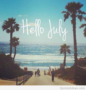 Awesome hello July photos, sayings, quotes wallpapers hd