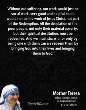 ... poverty, but their spiritual destitution, must be redeemed. And we