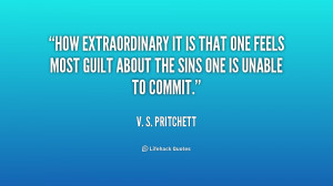 How extraordinary it is that one feels most guilt about the sins one ...