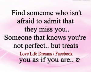 Love Life Dreams: Find someone who isn't afraid to admit that....