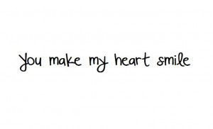 Smile Quotes, Quote'S You Make My Heart Smil, Inspiration Windows ...