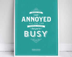 ... people think you're busy - Seinfeld Poster - George Quote - Home Decor