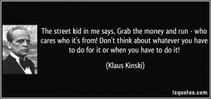 More Klaus Kinski Quotes