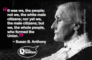 SheQuotes Susan B. Anthony on the Union #Quote #democracy #feminism # ...