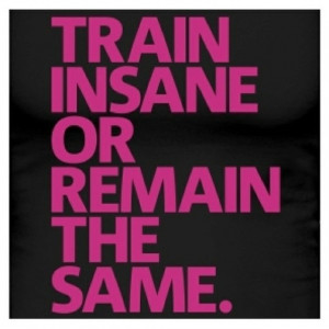 Insanity Workout Quotes To weight training because