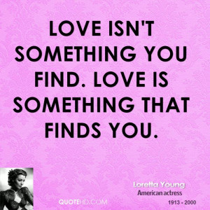 Loretta Young Love Quotes