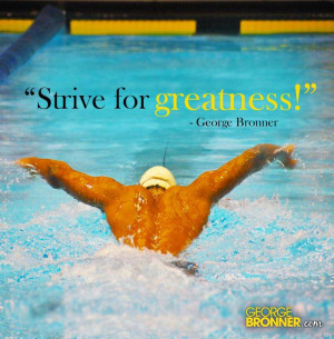 Strive for greatness!