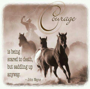 Courage..