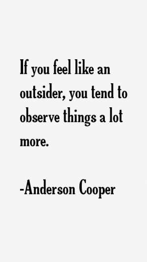 Anderson Cooper Quotes & Sayings