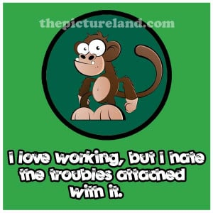 Funny Monkey Picture With Funny Sayings About Troubles